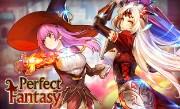 'Perfect Fantasy' - Вас ждет увлекательное приключение в Perfect Fantasy — яркой RPG, в которую можно играть как на компьютере, так и на мобильном устройстве!